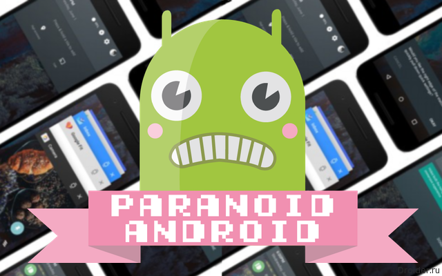 Вышел Paranoid Android на базе Android 6.0 Marshmallow